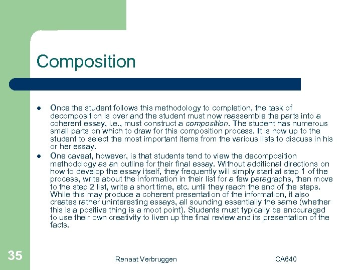 Composition l l 35 Once the student follows this methodology to completion, the task