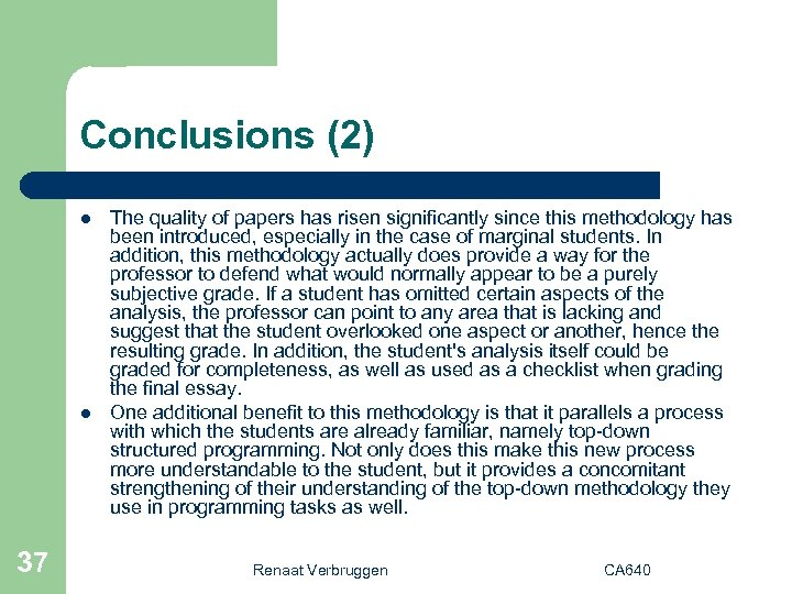 Conclusions (2) l l 37 The quality of papers has risen significantly since this
