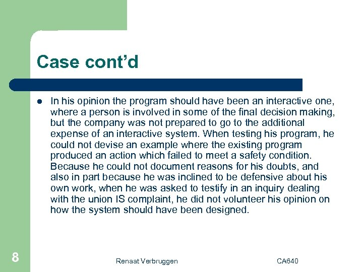 Case cont'd l 8 In his opinion the program should have been an interactive