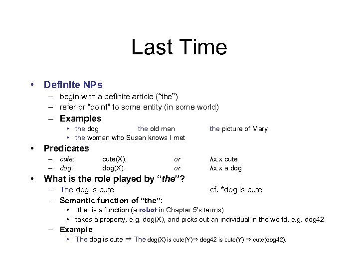 """Last Time • Definite NPs – begin with a definite article (""""the"""") – refer"""