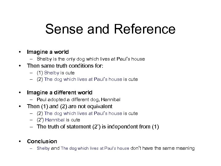 Sense and Reference • Imagine a world – Shelby is the only dog which