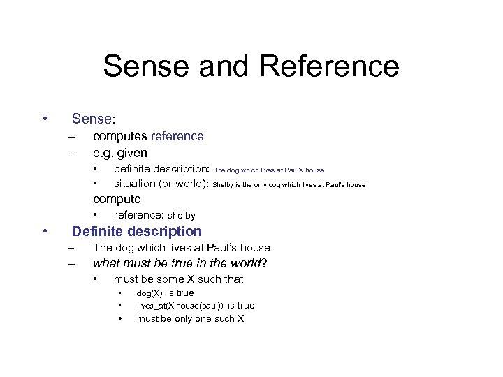 Sense and Reference • Sense: – – computes reference e. g. given • •