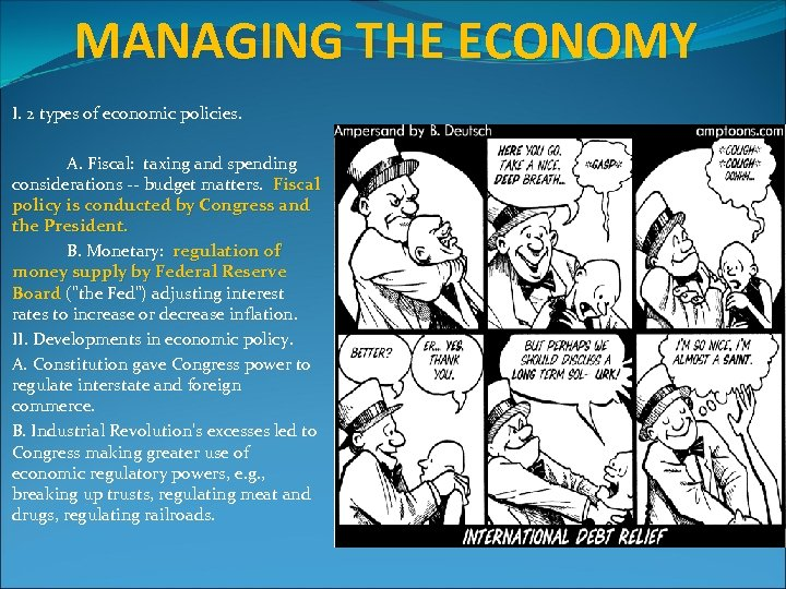 MANAGING THE ECONOMY I. 2 types of economic policies. A. Fiscal: taxing and spending