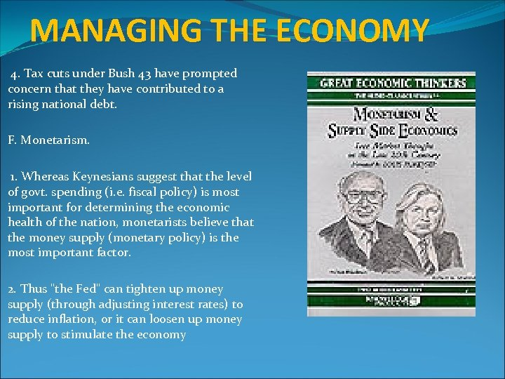 MANAGING THE ECONOMY 4. Tax cuts under Bush 43 have prompted concern that they