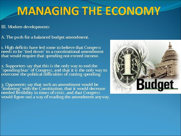 MANAGING THE ECONOMY III. Modern developments A. The push for a balanced budget amendment.