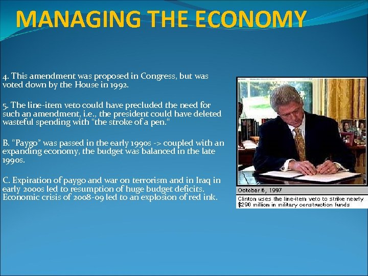 MANAGING THE ECONOMY 4. This amendment was proposed in Congress, but was voted down