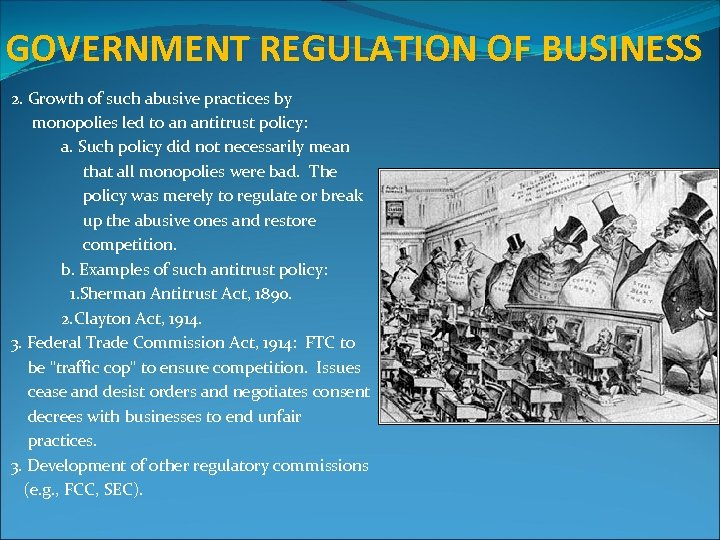 GOVERNMENT REGULATION OF BUSINESS 2. Growth of such abusive practices by monopolies led to
