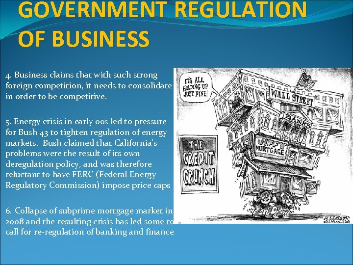 GOVERNMENT REGULATION OF BUSINESS 4. Business claims that with such strong foreign competition, it