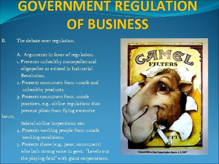 GOVERNMENT REGULATION OF BUSINESS II. The debate over regulation. Arguments in favor of regulation.