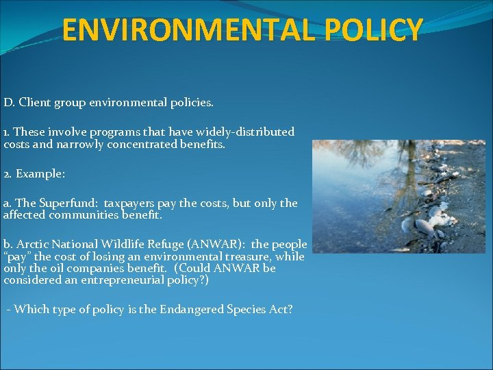 ENVIRONMENTAL POLICY D. Client group environmental policies. 1. These involve programs that have widely-distributed