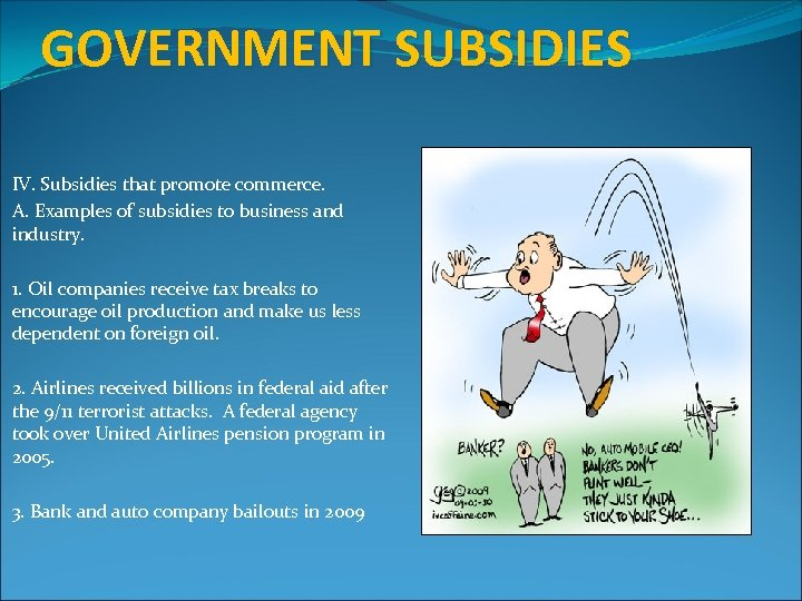 GOVERNMENT SUBSIDIES IV. Subsidies that promote commerce. A. Examples of subsidies to business and