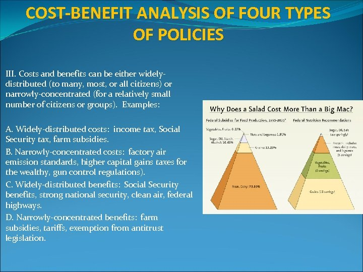 COST-BENEFIT ANALYSIS OF FOUR TYPES OF POLICIES III. Costs and benefits can be either