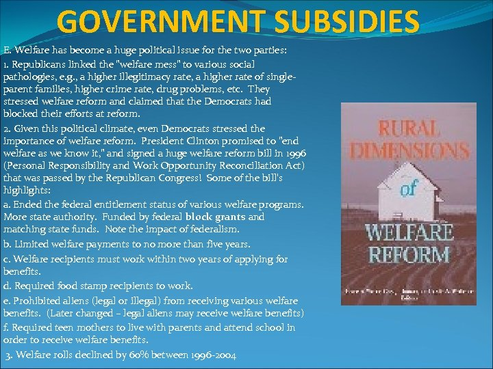 GOVERNMENT SUBSIDIES E. Welfare has become a huge political issue for the two parties: