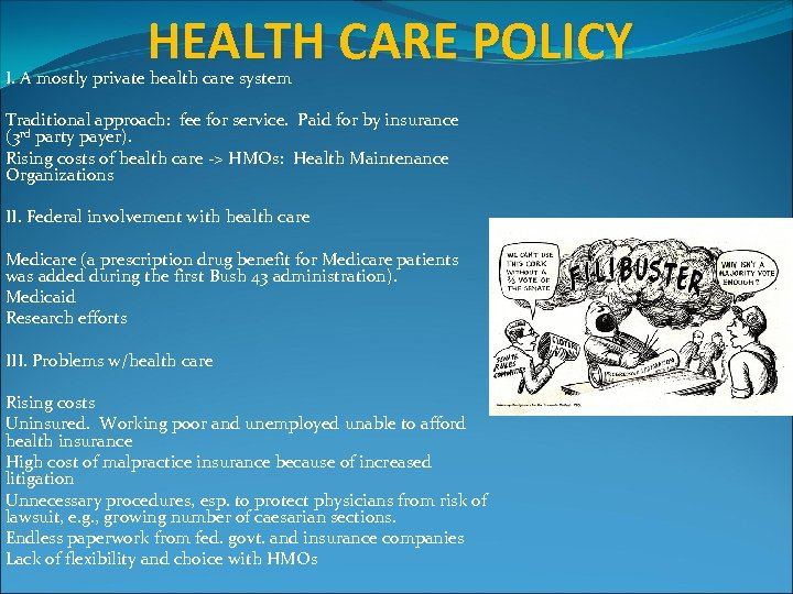 HEALTH CARE POLICY I. A mostly private health care system Traditional approach: fee for