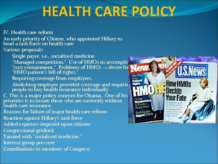 HEALTH CARE POLICY IV. Health care reform An early priority of Clinton, who appointed