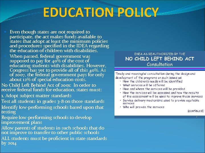 EDUCATION POLICY Even though states are not required to participate, the act makes funds