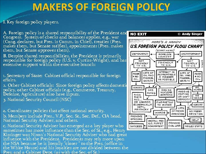 MAKERS OF FOREIGN POLICY I. Key foreign policy players. A. Foreign policy is a