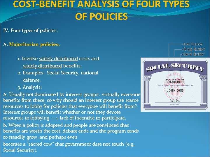 COST-BENEFIT ANALYSIS OF FOUR TYPES OF POLICIES IV. Four types of policies: A. Majoritarian
