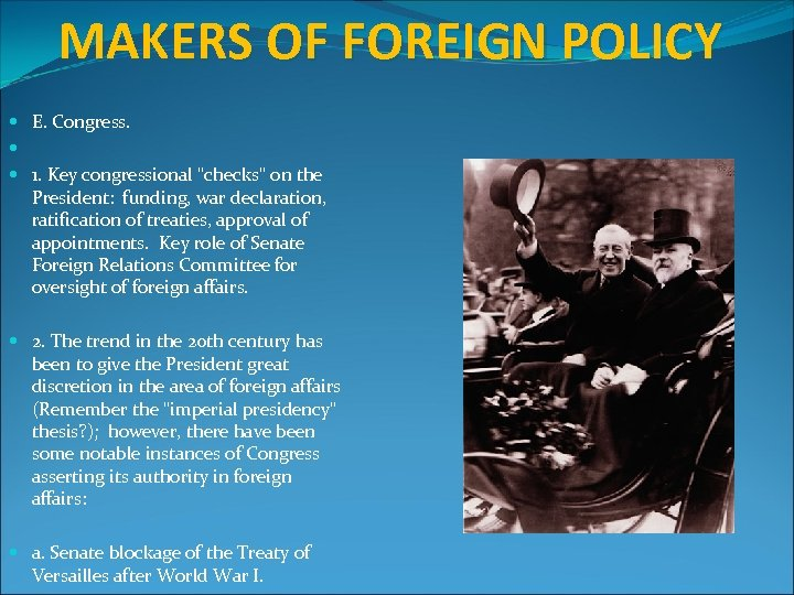 MAKERS OF FOREIGN POLICY E. Congress. 1. Key congressional