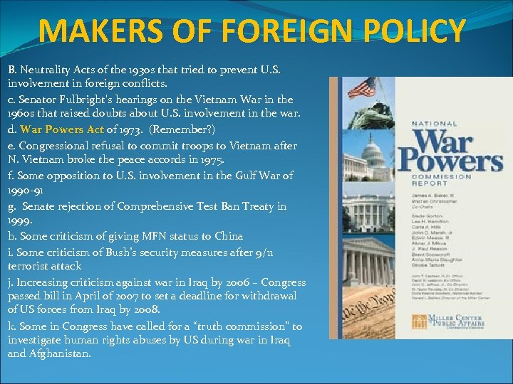 MAKERS OF FOREIGN POLICY B. Neutrality Acts of the 1930 s that tried to