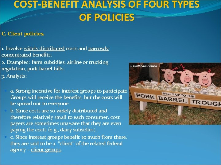 COST-BENEFIT ANALYSIS OF FOUR TYPES OF POLICIES C. Client policies. 1. Involve widely distributed
