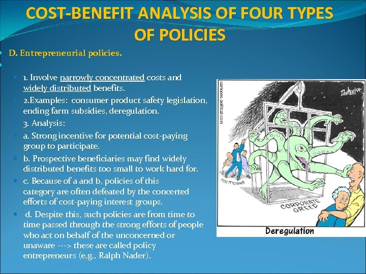 COST-BENEFIT ANALYSIS OF FOUR TYPES OF POLICIES D. Entrepreneurial policies. 1. Involve narrowly concentrated