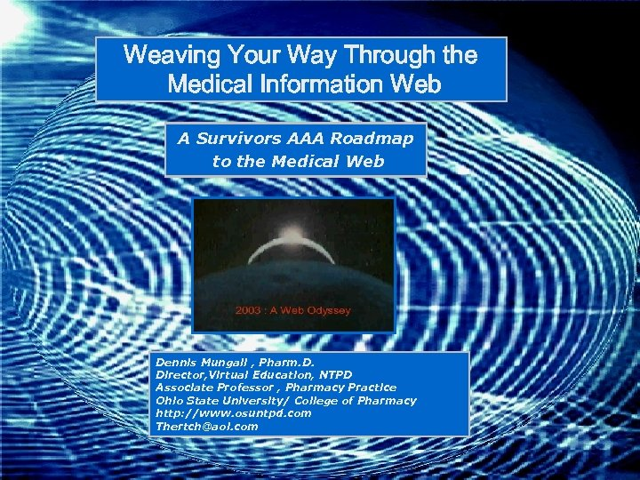 Weaving Your Way Through the Medical Information Web A Survivors AAA Roadmap to the