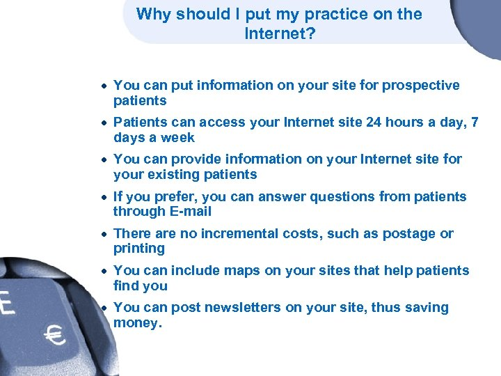Why should I put my practice on the Internet? · You can put information
