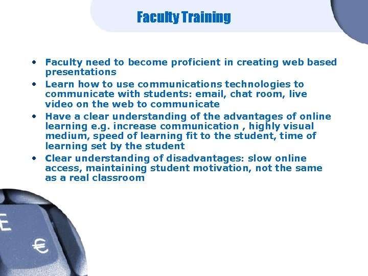 Faculty Training • Faculty need to become proficient in creating web based presentations •