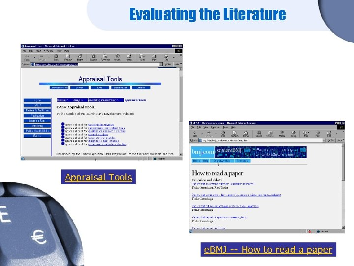 Evaluating the Literature Appraisal Tools e. BMJ -- How to read a paper