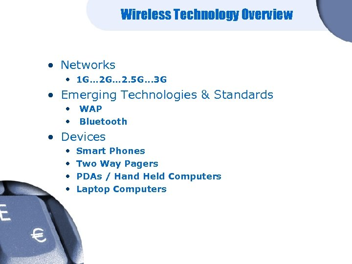 Wireless Technology Overview • Networks • 1 G… 2. 5 G. . . 3