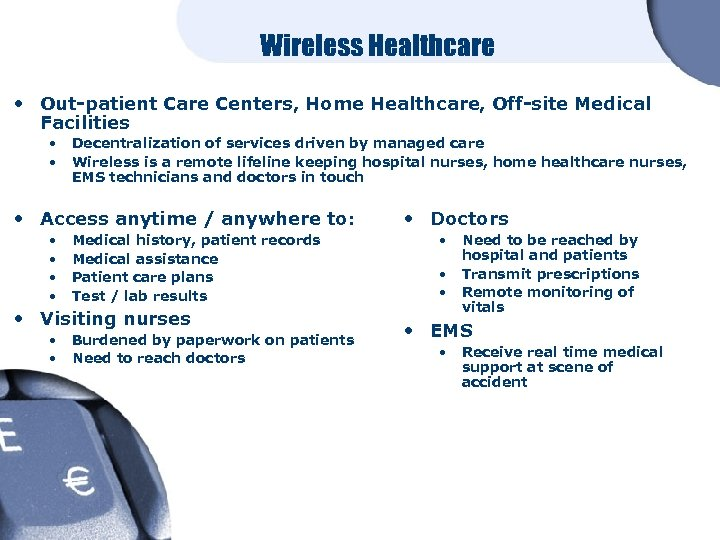 Wireless Healthcare • Out-patient Care Centers, Home Healthcare, Off-site Medical Facilities • • Decentralization