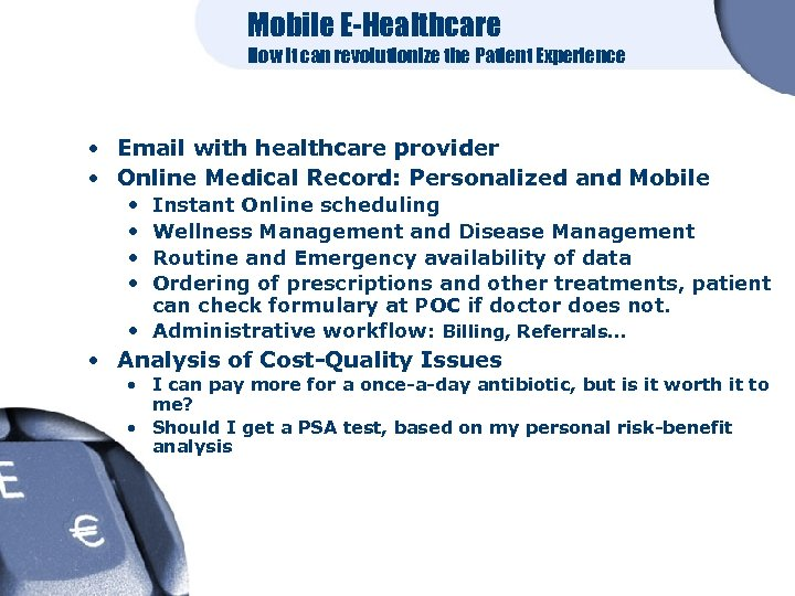 Mobile E-Healthcare How it can revolutionize the Patient Experience • Email with healthcare provider