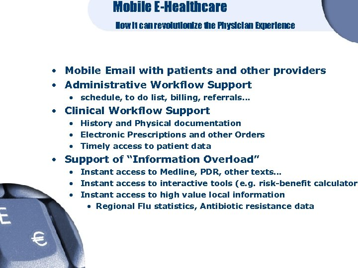 Mobile E-Healthcare How it can revolutionize the Physician Experience • Mobile Email with patients
