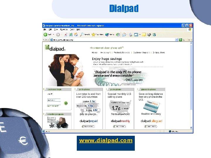 Dialpad www. dialpad. com