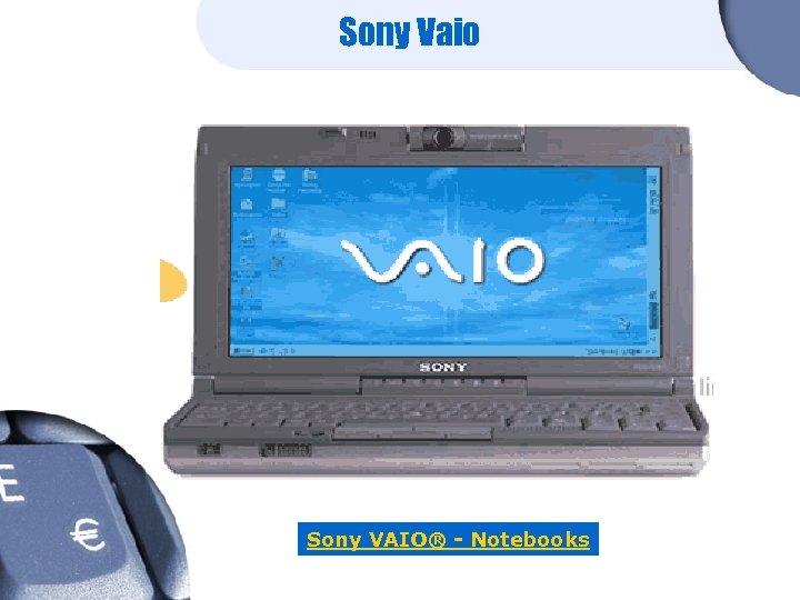 Sony Vaio Sony VAIO® - Notebooks