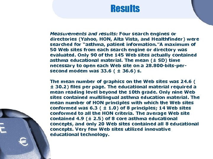 Results Measurements and results: Four search engines or directories (Yahoo, HON, Alta Vista, and