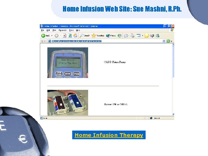 Home Infusion Web Site: Sue Mashni, R. Ph. Home Infusion Therapy