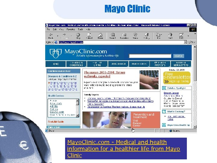 Mayo Clinic Mayo. Clinic. com - Medical and health information for a healthier life
