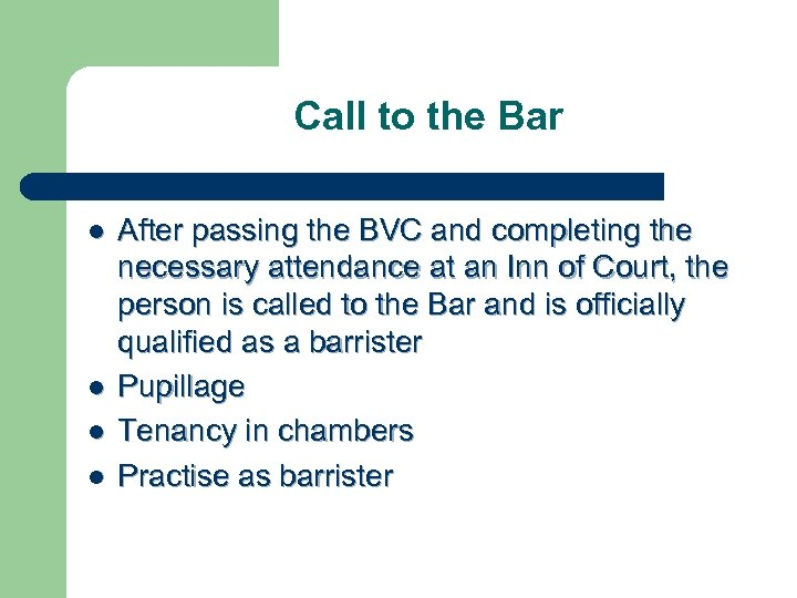 Call to the Bar l l After passing the BVC and completing the necessary