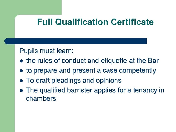 Full Qualification Certificate Pupils must learn: l the rules of conduct and etiquette at