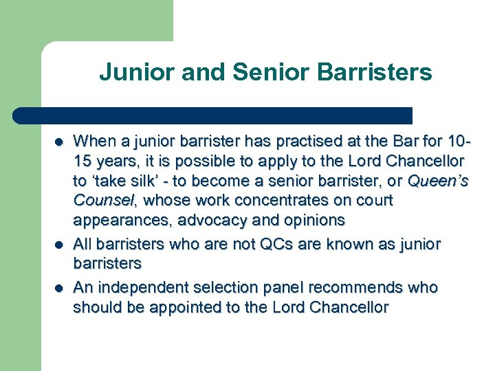 Junior and Senior Barristers l l l When a junior barrister has practised at