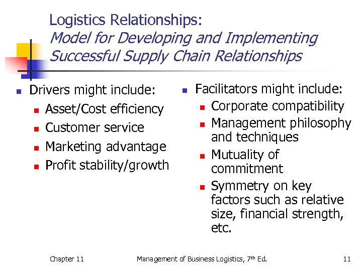 Logistics Relationships: Model for Developing and Implementing Successful Supply Chain Relationships n Drivers might