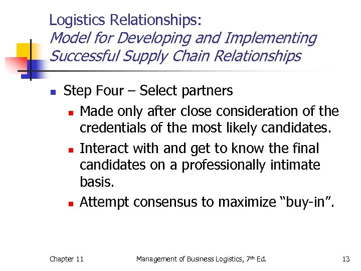 Logistics Relationships: Model for Developing and Implementing Successful Supply Chain Relationships n Step Four