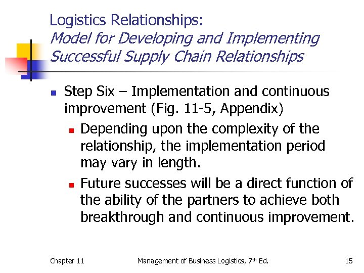 Logistics Relationships: Model for Developing and Implementing Successful Supply Chain Relationships n Step Six