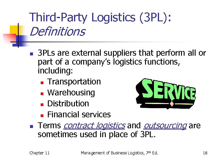 Third-Party Logistics (3 PL): Definitions n n 3 PLs are external suppliers that perform