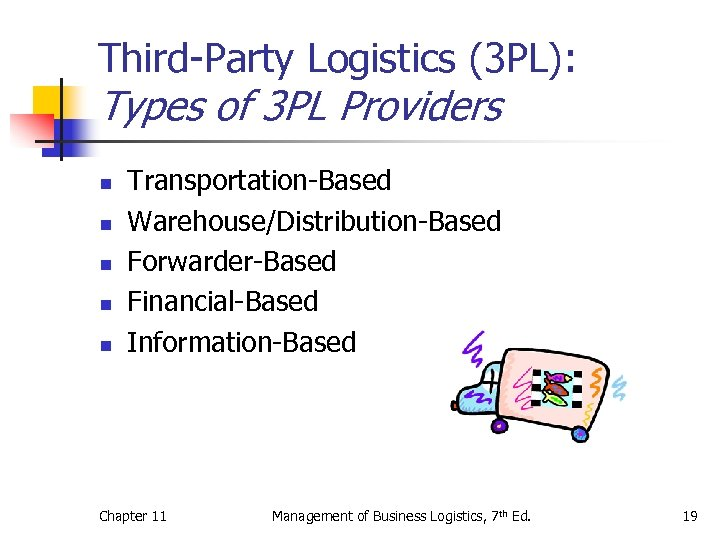 Third-Party Logistics (3 PL): Types of 3 PL Providers n n n Transportation-Based Warehouse/Distribution-Based