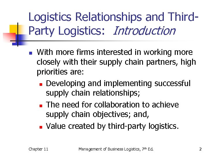 Logistics Relationships and Third. Party Logistics: Introduction n With more firms interested in working