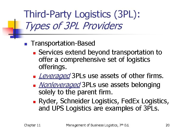 Third-Party Logistics (3 PL): Types of 3 PL Providers n Transportation-Based n Services extend