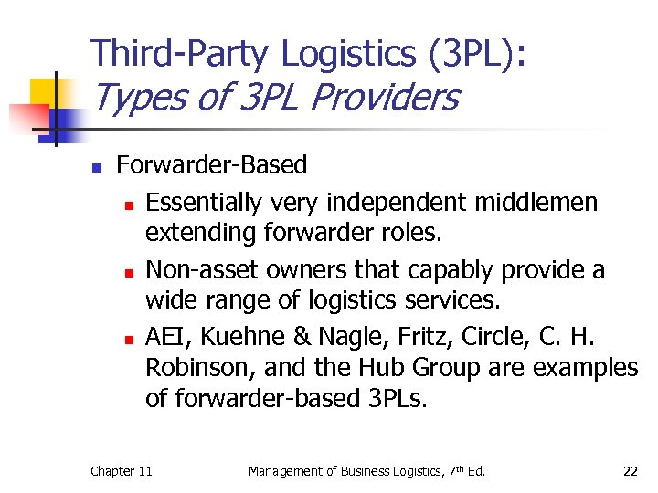 Third-Party Logistics (3 PL): Types of 3 PL Providers n Forwarder-Based n Essentially very